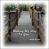 CD Cover: Making My Way To You.