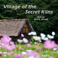 CD cover showing an old Japanese house through long grass. CD title 'Village of the Secret Kilns'.